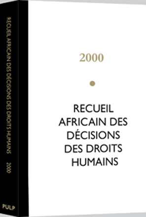 Recueil Africain des Décisions des Droits Humains – 2000