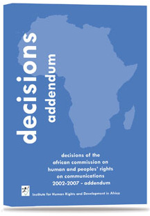 Decisions of the African Commission on Human and Peoples' Rights on Communications 2002-2007 – Addendum